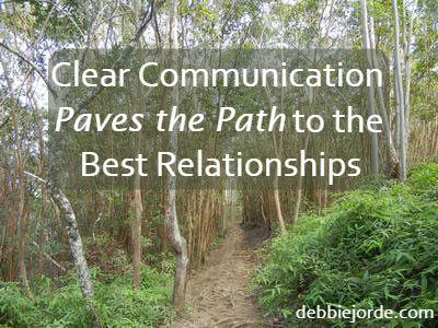 Clear Communication Creates the Path to the Best Relationships