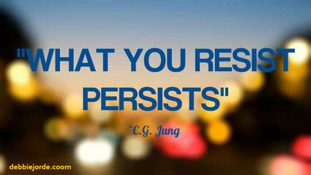What You Resist Persists. C.G.Jung